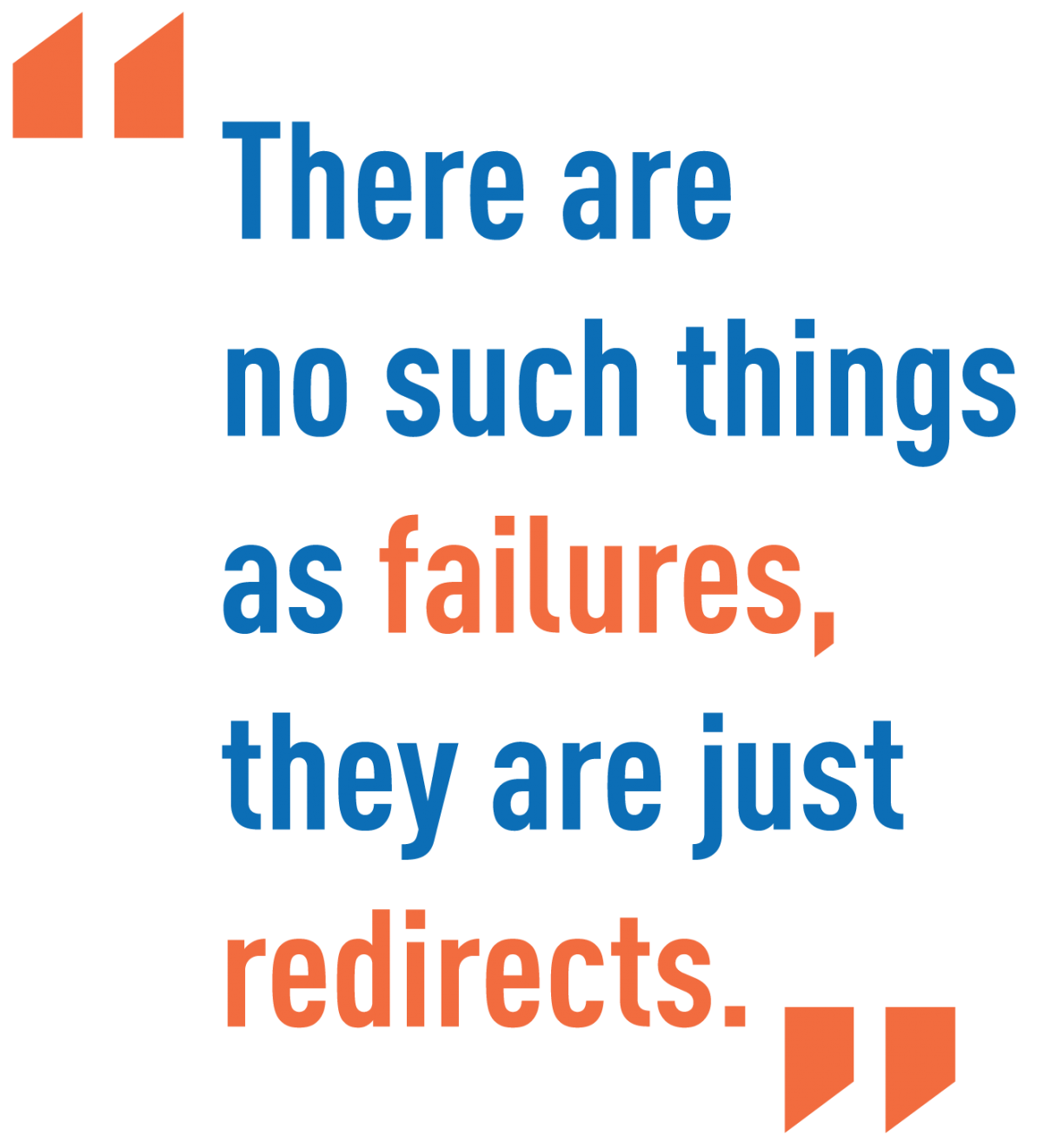 Quote: There are no failures, just redirects.